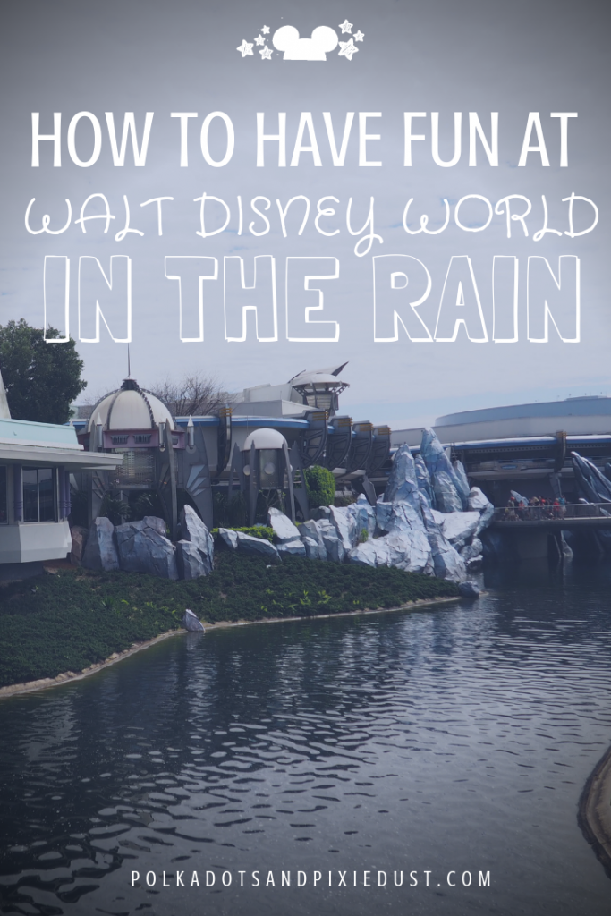How to have fun at Walt Disney World in the Rain #disneyintherain #floridavacations #disneytips
