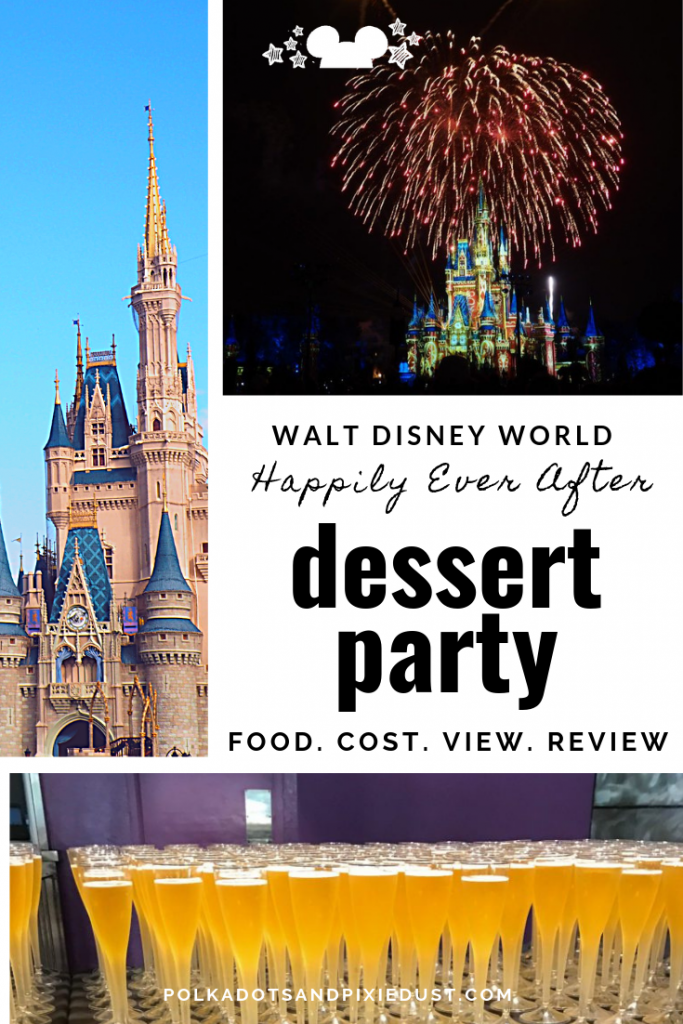 Walt Disney World Happily Ever After Fireworks and Dessert Party Review #disneydessertparties #disneyreviews #polkadotpixies
