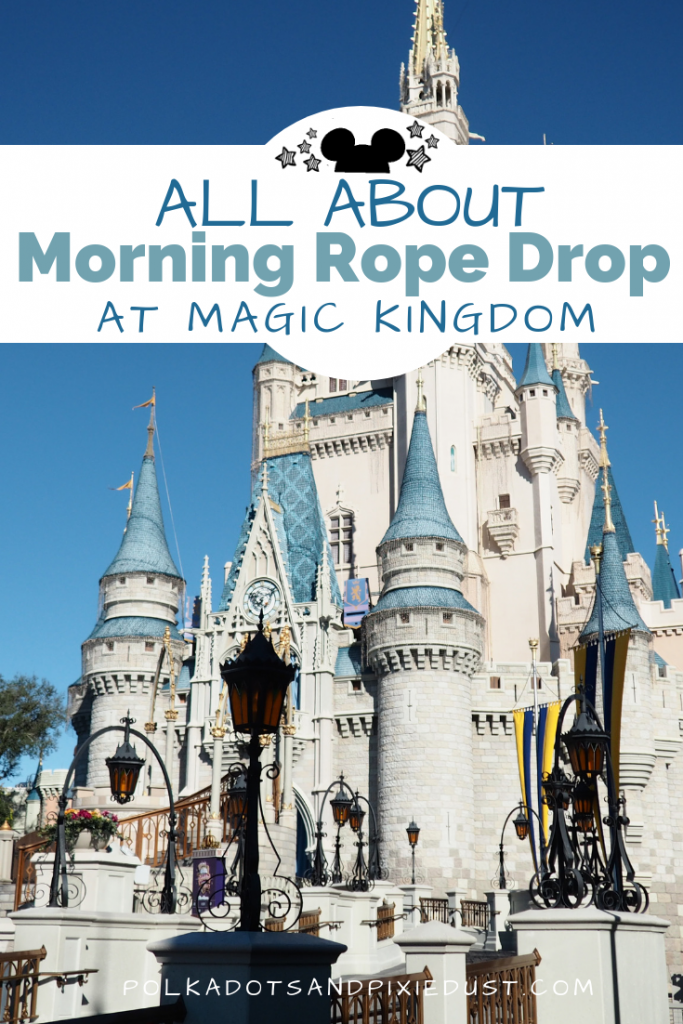 All about Morning rope Drop at Magic Kingdom, Walt Disney World. Can you get on rides early? What's open? Should you wake up early? Here's everything you need to know about Rope Drop at Disney World. #polkadotpixies #disneyworld #disneyropedrop