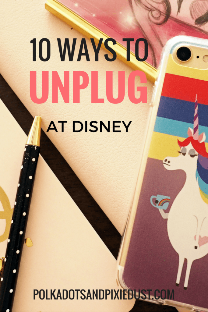 polkadotsandpixiedust.com unplug digital detox at disney
