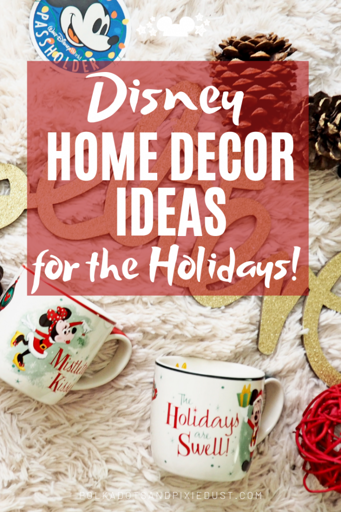All our favorite Disney Decor Ideas for the Holidays! From cute decorations to mugs to more, you'll be sure to have the cutest Disney inspired home! Check out our favorite things! #disneydecor #disneychristmas #disneyhomedecor #disneyholidaydecor #polkadotpixies