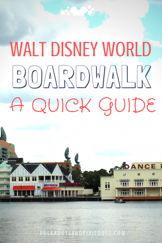 Everything you need to know about the Walt Disney World Boardwalk. Where to eat, what to see and what to do! #disneyboardwalk #waltdisneyworld #polkadotpixies #disneytips