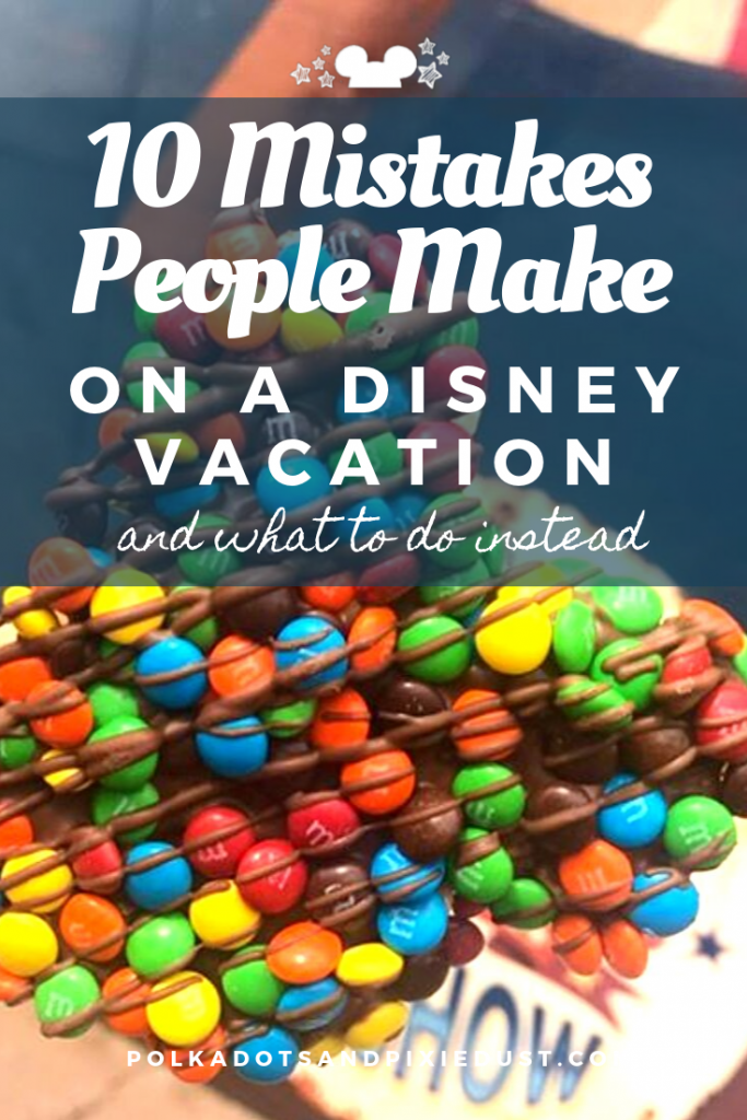 Don't get on your disney Vacation without a plan. Read through these top mistakes and see our best suggestions instead. Everything you need to make sure that your disney Vacation is better than most! #polkadotpixies #disneytips #disneymistakes