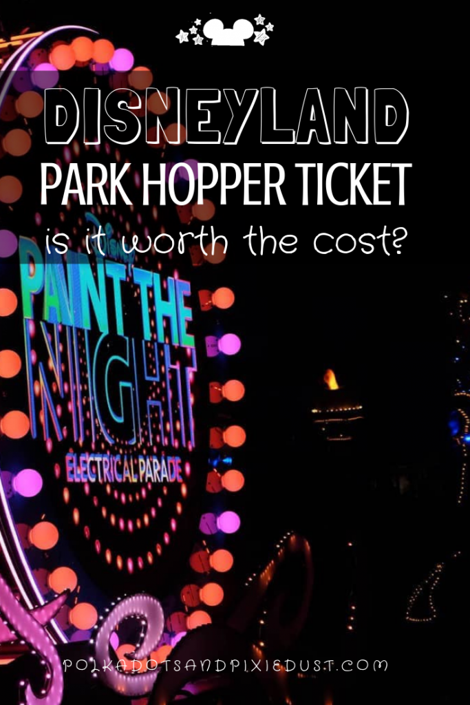 The Disneyland Park Hopper Ticket may add convenience, but is it worth the cost? Here'e everything you need to consider about adding this extra cost to your vacay and if it's worth it? #polkadotpixies #disneyland #disneylandparkhopper #disneyonabudget