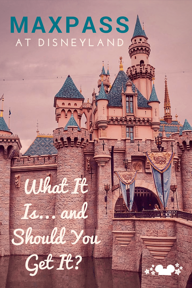 Disneyland MaxPass how it works, what it is, and should you get it? Disneyland Vacation Planning