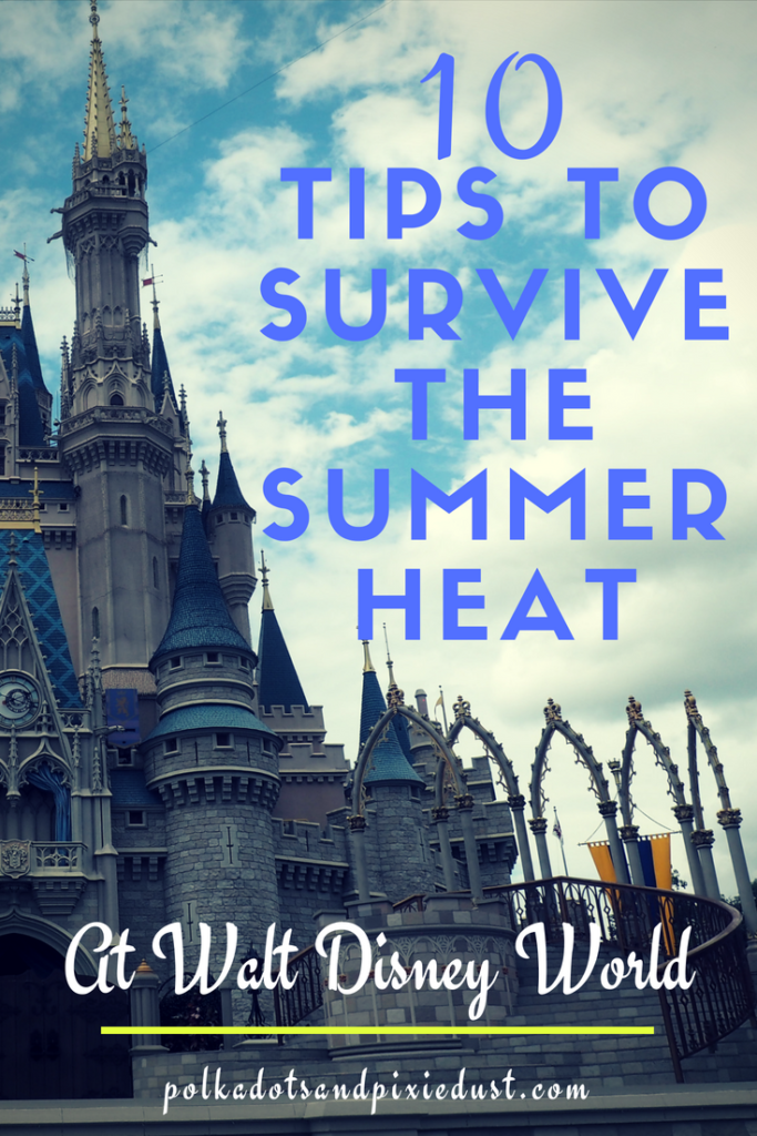 Top 10 tips to survive the florida heat on your next disney vacation #disneytips #disneyvacations #floridavacations