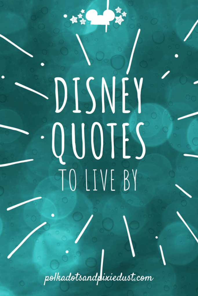 Disney Quotes To Live By Polka Dots And Pixie Dust