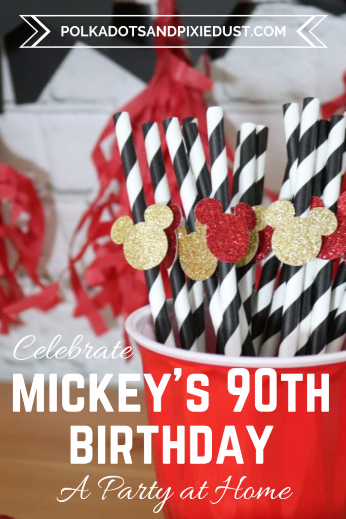 Mickey's 90th Birthday Party deserves a celebration you can host at home! Complete with Mickey drinks, Mickey treats, Mickey favors and more! #mickey90 #mickeysbirthday
