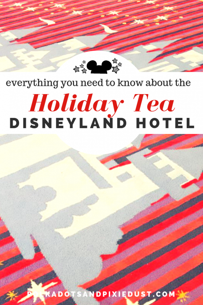 Everything you need to know about the Holiday Tea at the Disneyland Hotel #disneylandhotel #polkadotpixies #holidaytea