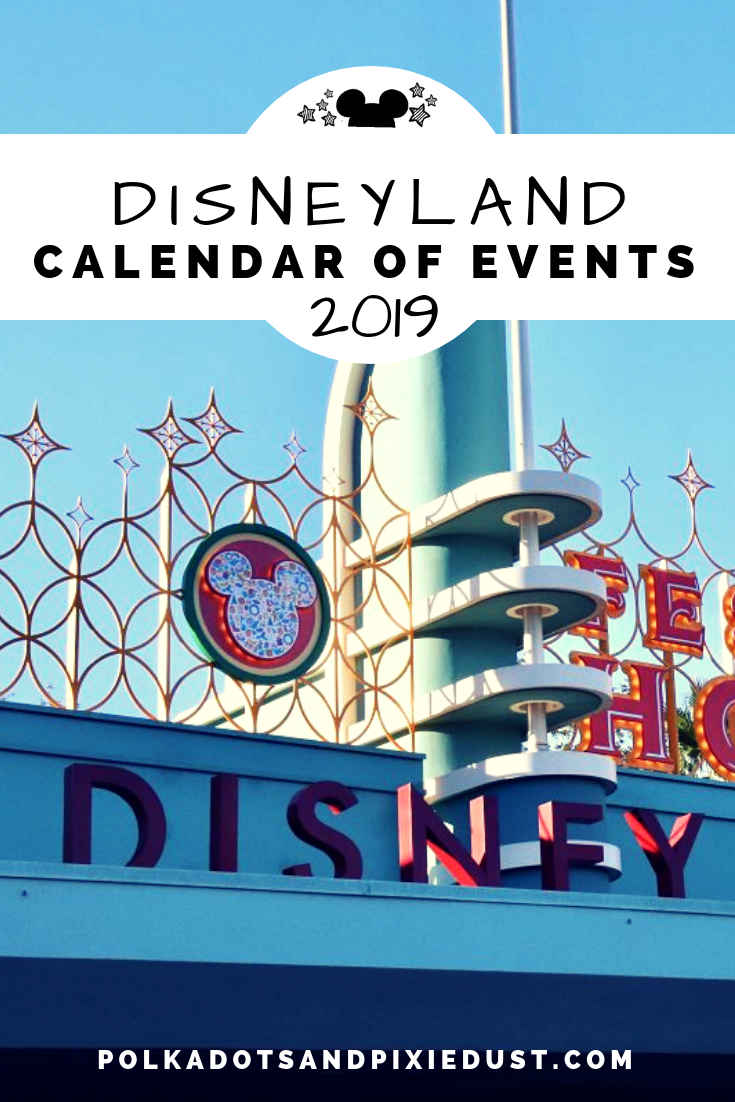 Disneyland Calendar of Events 2019. All the events throughout the year to help you plan your Disney vacation. #polkadotpixies #disneyland2019