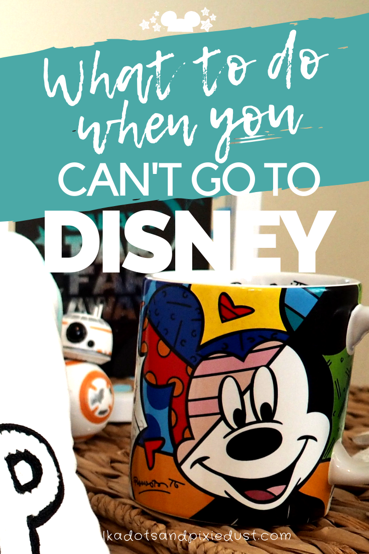 what to do when you can't go to disney disney depression disney envy