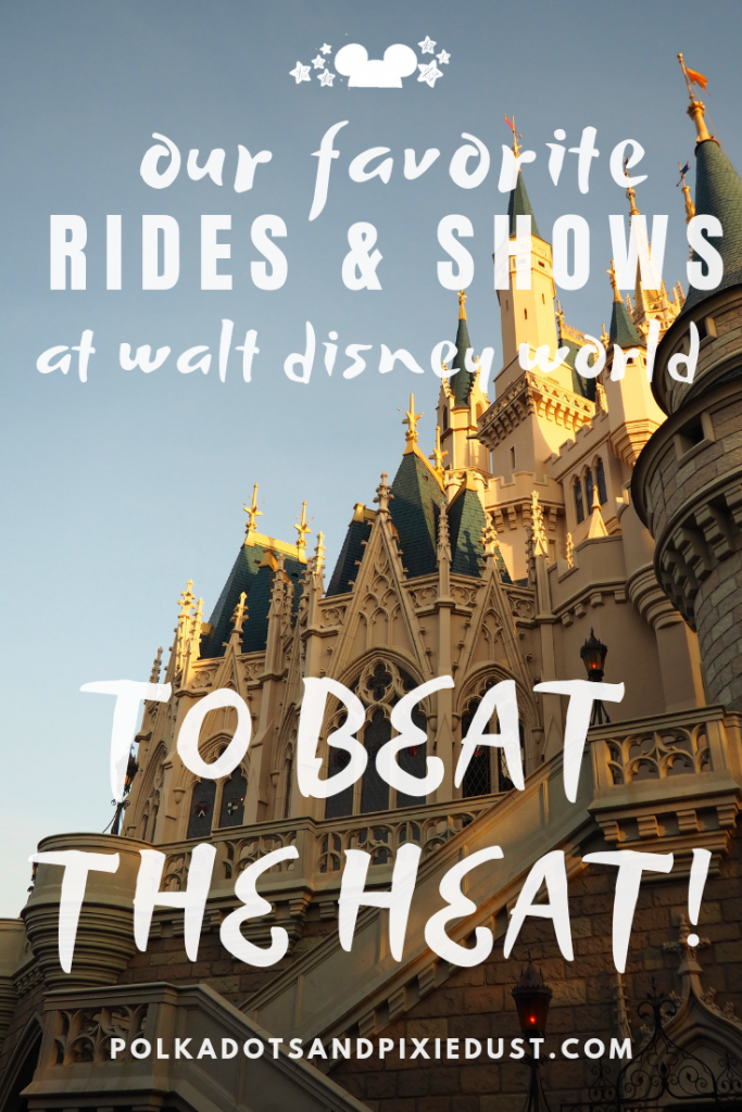 All our favorite Rides and Shows at Walt Disney World to help you escape the heat! #polkadotpixies #disneywhenitshot #waltdisneyworld #disneytips