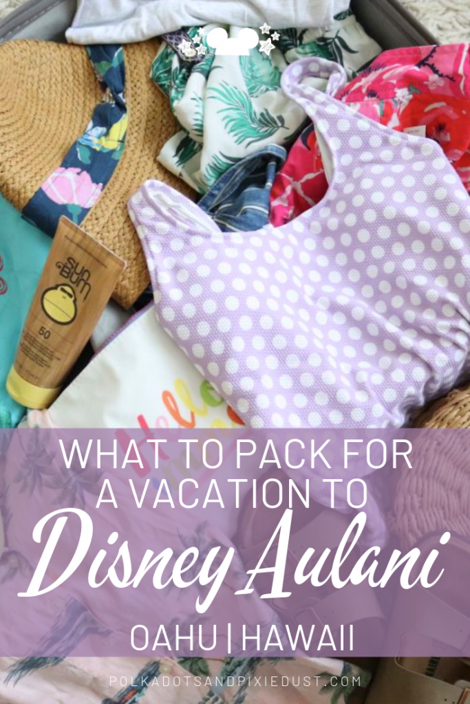 What do you pack for a Disney Aulani Resort Vacation? Hawaii brings island weather, nature hikes, breezes, pool time and more! Here's our List of Things to Pack for Disney Aulani! #disneyaulani #disneyresort #disneypackingtips #polkadotpixies