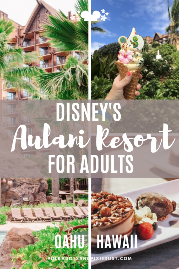 Disney's Aulani Resort is perfect for an adults-only vacation, especially to celebrate something special. You get exotic, fun, beachy and a little bit of disney to add some magic! Here's all the things to try on an adults-only disney Aulani Resort vacation. #disneyaulani #disneyresorts #disneyforadults #disneytips #polkadotpixies