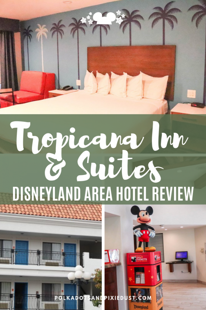 Everything you need to know about the Tropicana Inn and suites in Anaheim California. When you need to get close to Disneyland without breaking the bank. #disneyresorts #disneyland #tropicanainn #disneyvacation #polkadotpixies