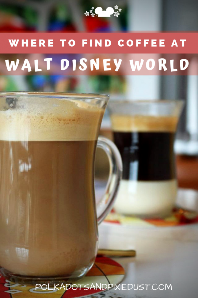 Coffee at Walt Disney World can be found everywhere! Here's a quick list of all the places to get your basic and not-so-basic coffees in the parks and resorts. #polkadotpixies #disneycoffee #disneytips #coffeeatdisney