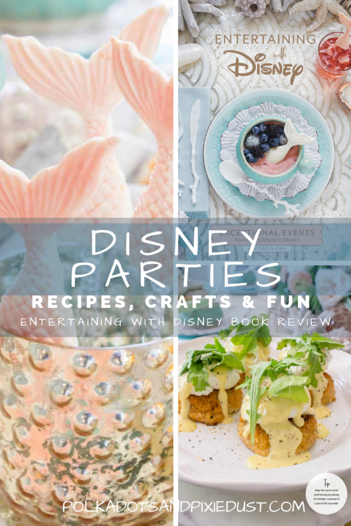Disney Party Ideas, Recipes, Crafts and DIY. Entertaining with Disney by Amy Croushorn #disneyparties #entertainingwithdisney @insighteditions #disneybirthday