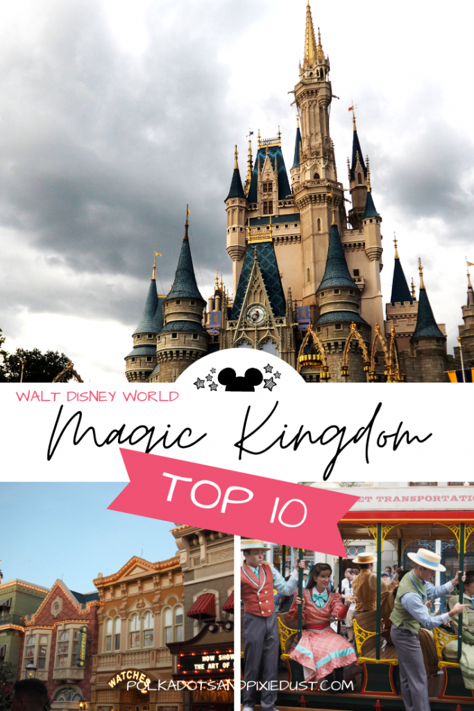 Magic Kingdom Walt Disney World Top 10 Things to Do. What to ride, eat and do for extra fun. A Top 10 disney List for your nest Disney Vacation. #polkadotpixies #disneytips #disneyvacation #disneytop10