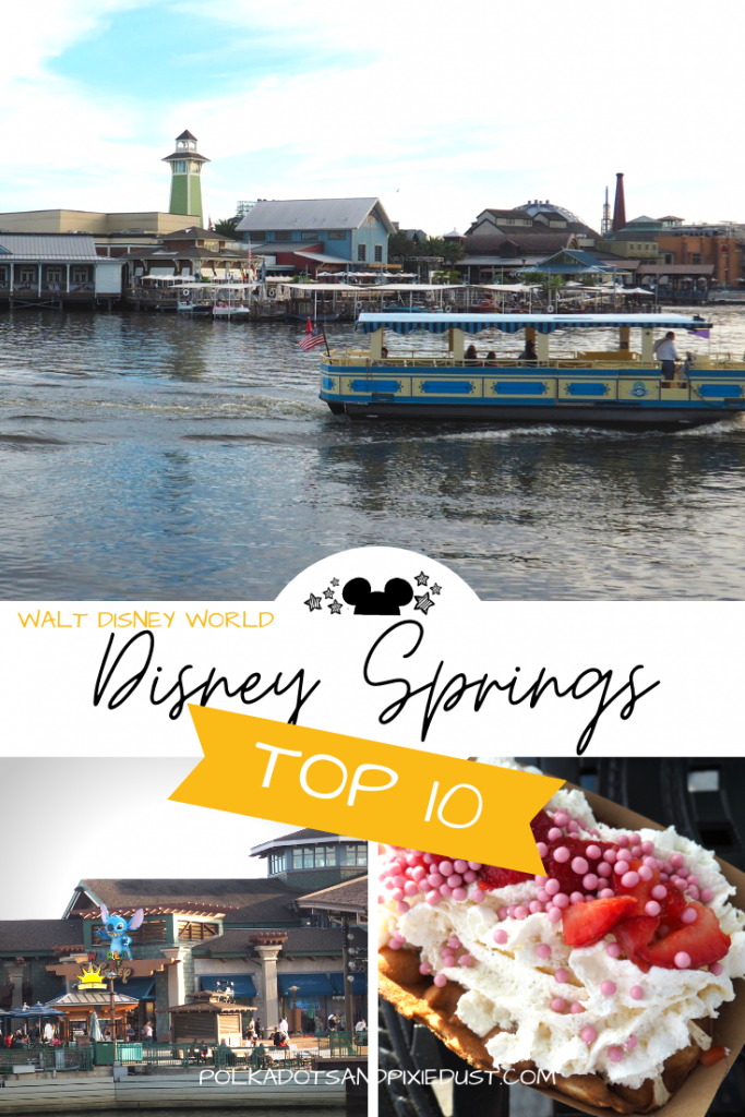Disney Springs Walt Disney World Top 10 Things to Do. What to ride, eat and do for extra fun. A Top 10 disney List for your next Disney Vacation. #polkadotpixies #disneytips #disneyvacation #disneytop10