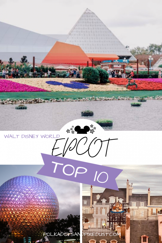 Epcot at Walt Disney World Top 10 Things to Do. From rides, to food to fun, here's 10 things to add to your disney Vacation Planning list. #disneyvacation #disneytip10 #polkadotpixies#epcot