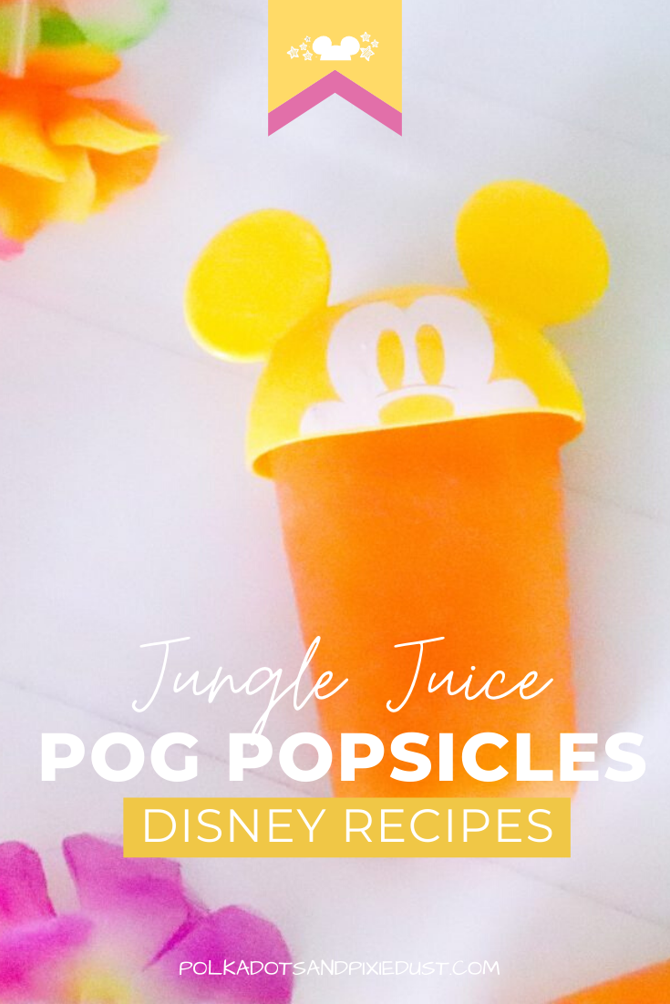 Jungle Juice, POG, this amazing little drink at Disney shows up at the Polynesian, Wild Africa Trek and other favortite palces. Going by different names. Here's our Disney Recipe for Jungle Juice POG Popsicles. #disneyrecipes #disneyPOG #disneysummer #summertreats #popsiclerecipes #polkadotpixies