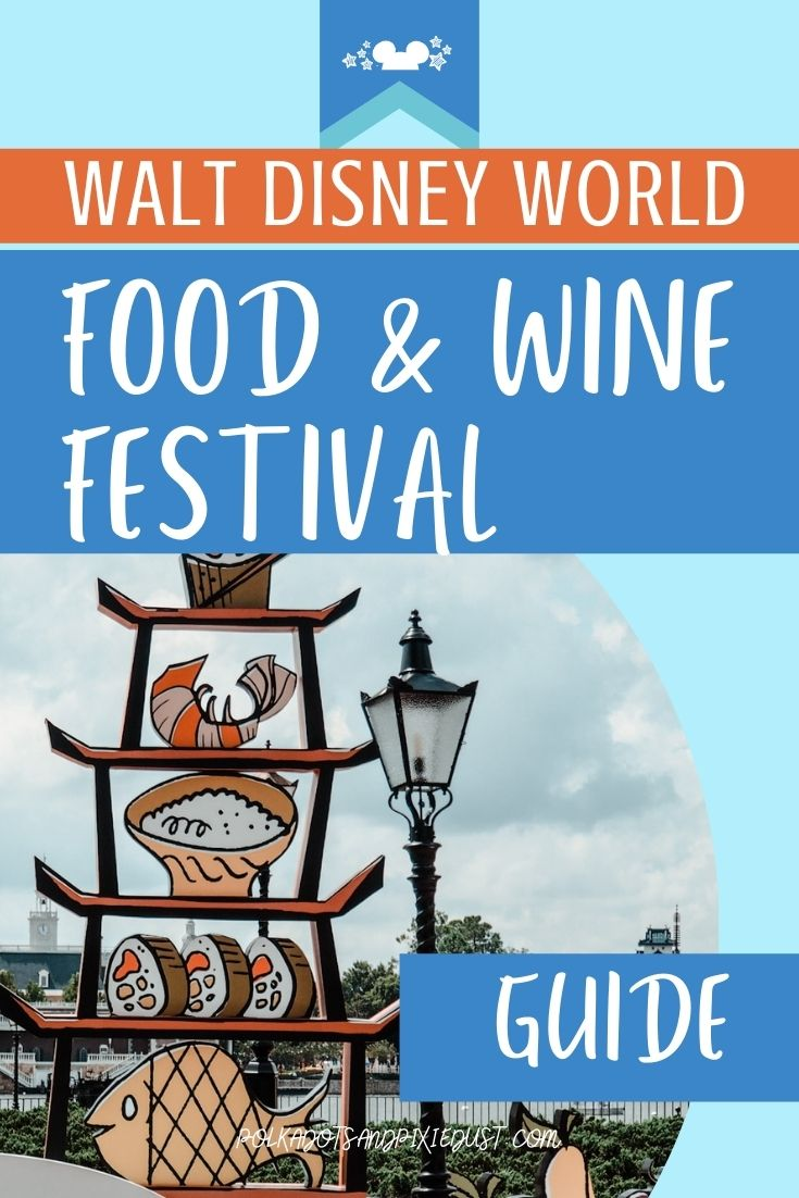 A complete guide to everything to do, see and eat at the Disney EPCOT Food and Wine Festival