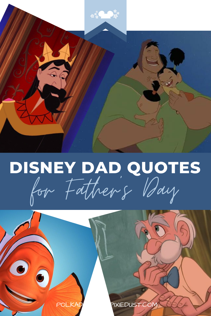 Disney Dad Quotes for Fathers Day. From King Hubert to Mufasa, we've done a round up of all our favorite Disney dads! Check out the love, wisdom, lessons and humor you only get from dad. #disneydad #disneyquotes #fathersday #disneyfathersday #polkadotpixies