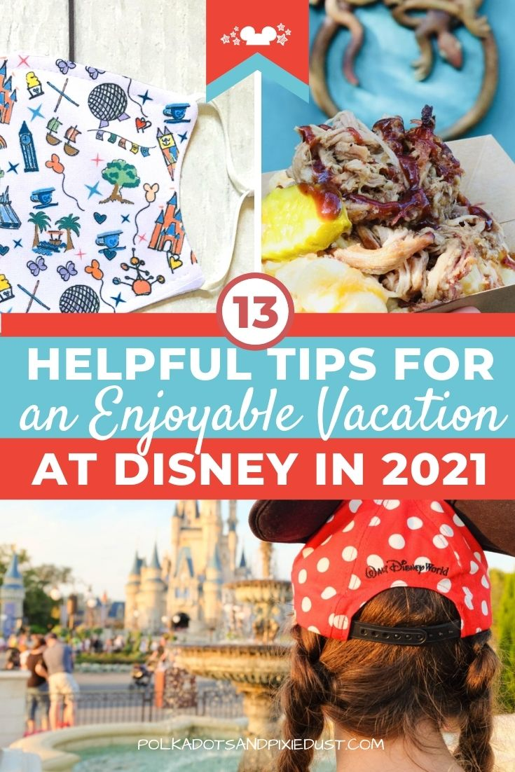 How to make your 2021 Disney Vacation Enjoyable! Even with the rules, changes and more, here are all our tips. #polkadotpixies #disney2021