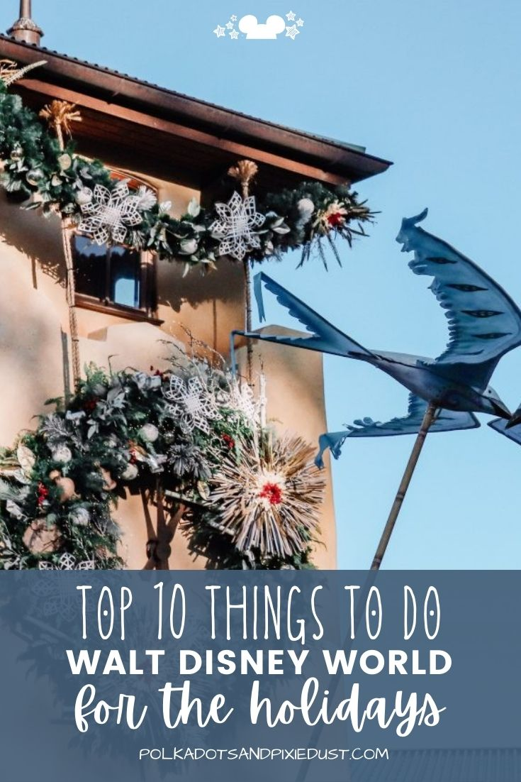 Christmas at Walt Disney World is all about fun decorations, tasty snacks and ride overlays that make holiday magic. Here are our TOP 10 Things to do for a Disney Christmas Vacation. #disneychristmas #disneyvacation #polkadotpixies