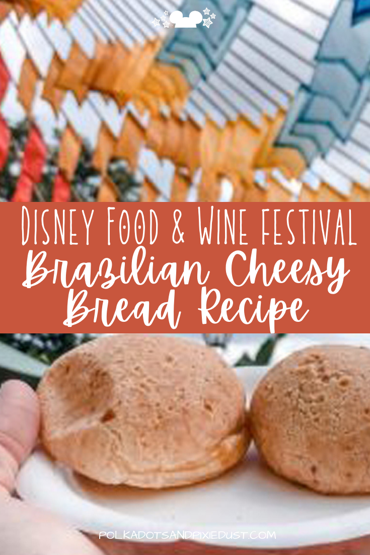 Brazilian Cheesy Bread at Disney's Food and Wine Festival is a classic dish that shows up every year at Epcot. Grab this copycat recipe for Brazilian Cheesy Bread. #disneyrecipes #polkadotpixies