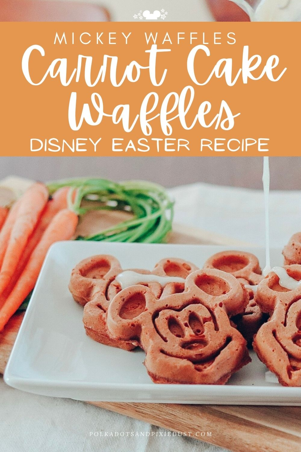 Carrot Cake Waffle Recipe for Easter. Mickey Shaped Disney Carrot Cake for Easter Brunch or a spring Snack. #disneyrecipes #easterrecipes #polkadotpixies