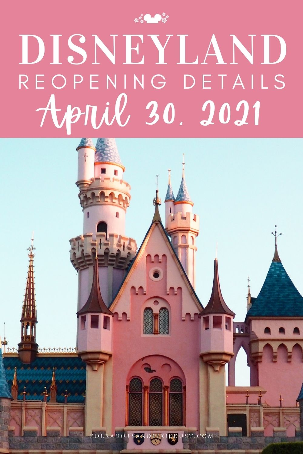Disneyland ReOpening in 2021 Details, Mask Requirements, Capacity and What is Open? #polkadotpixies #disneyland