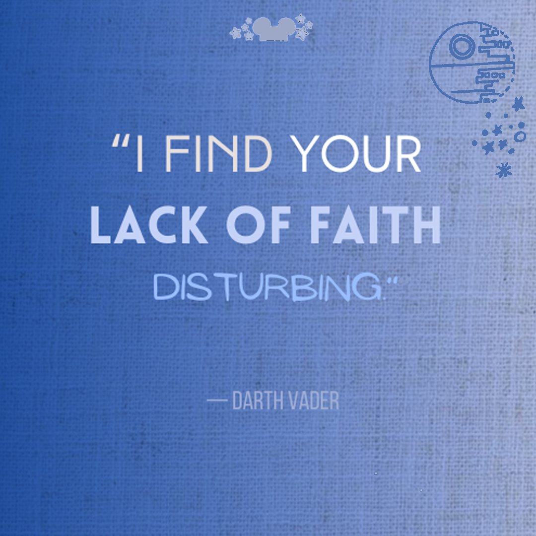 I find your lack of faith disturbing- darth vader quotes