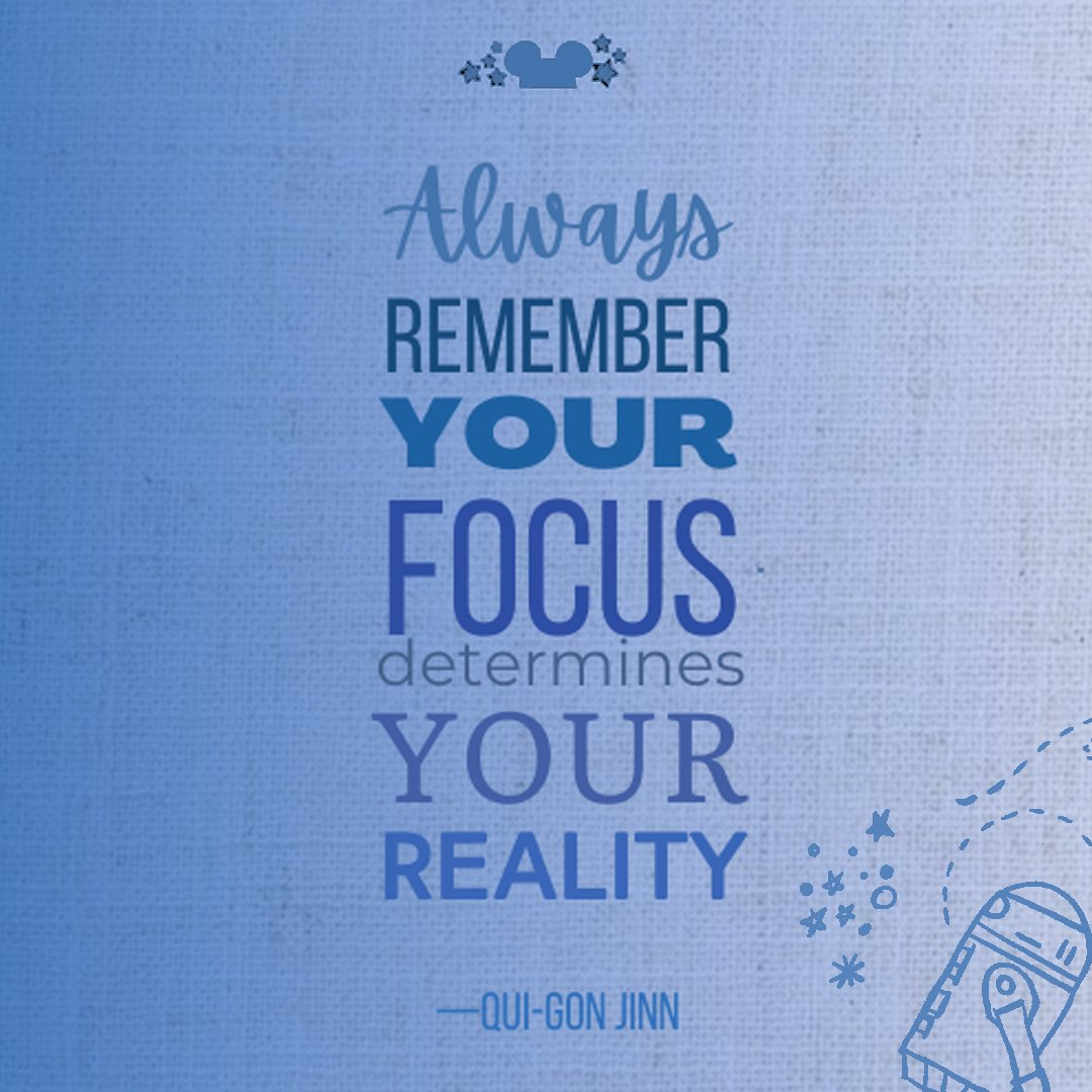 Always Remember your focus is your reality