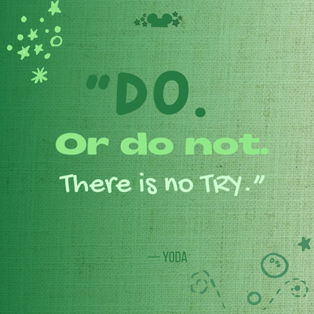 Yoda Quotes. Do or do not, there is no try.