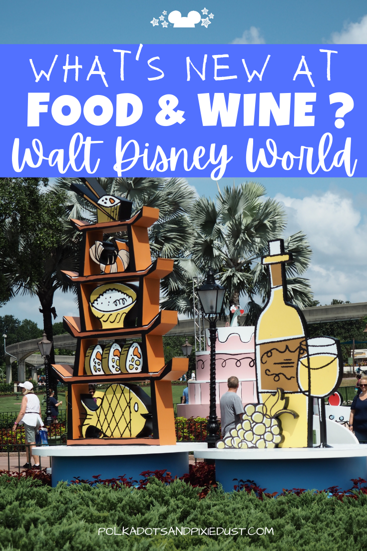 Disney's Food and wine Festival. What's New This Year?