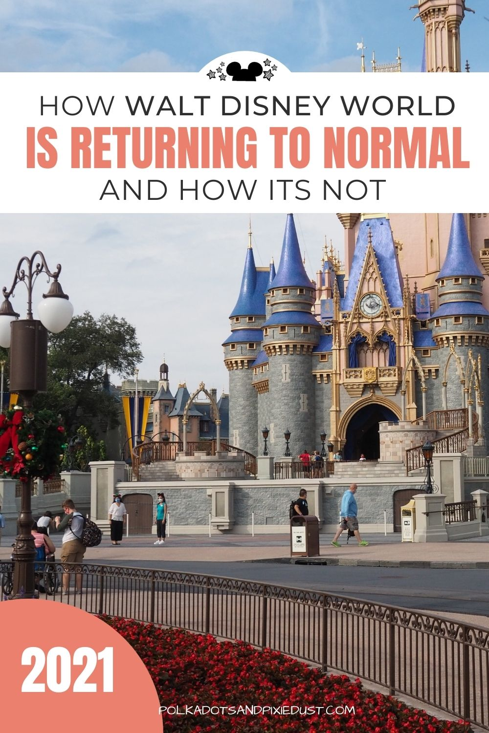 All the ways Walt Disney World is getting back to normal and a bunch of ways it's not. Here is the full breakdown of all the changes at Walt Disney World now. #polkadotpixies #disney2021