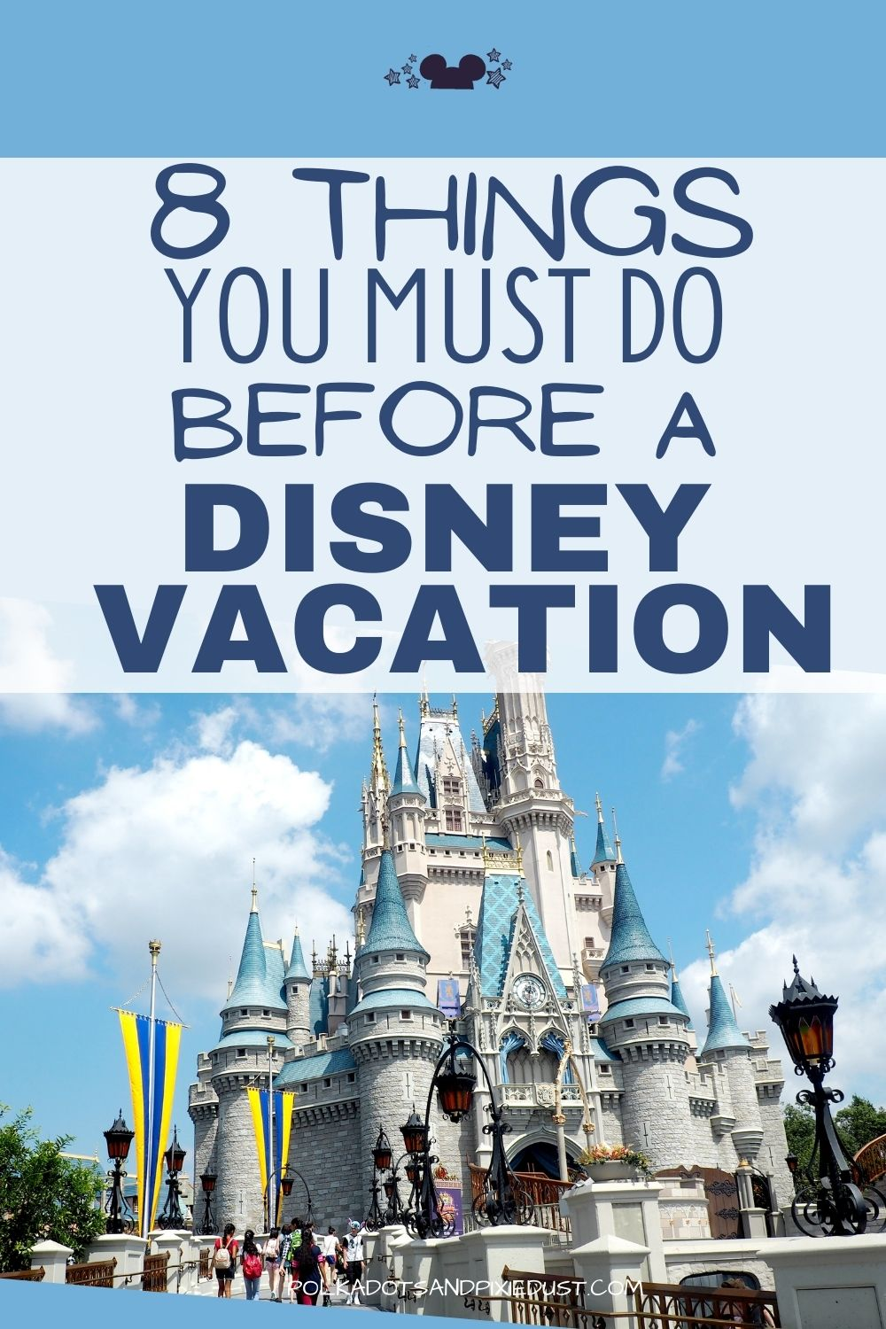 All the things you must do to prepare for a Disney Vacation