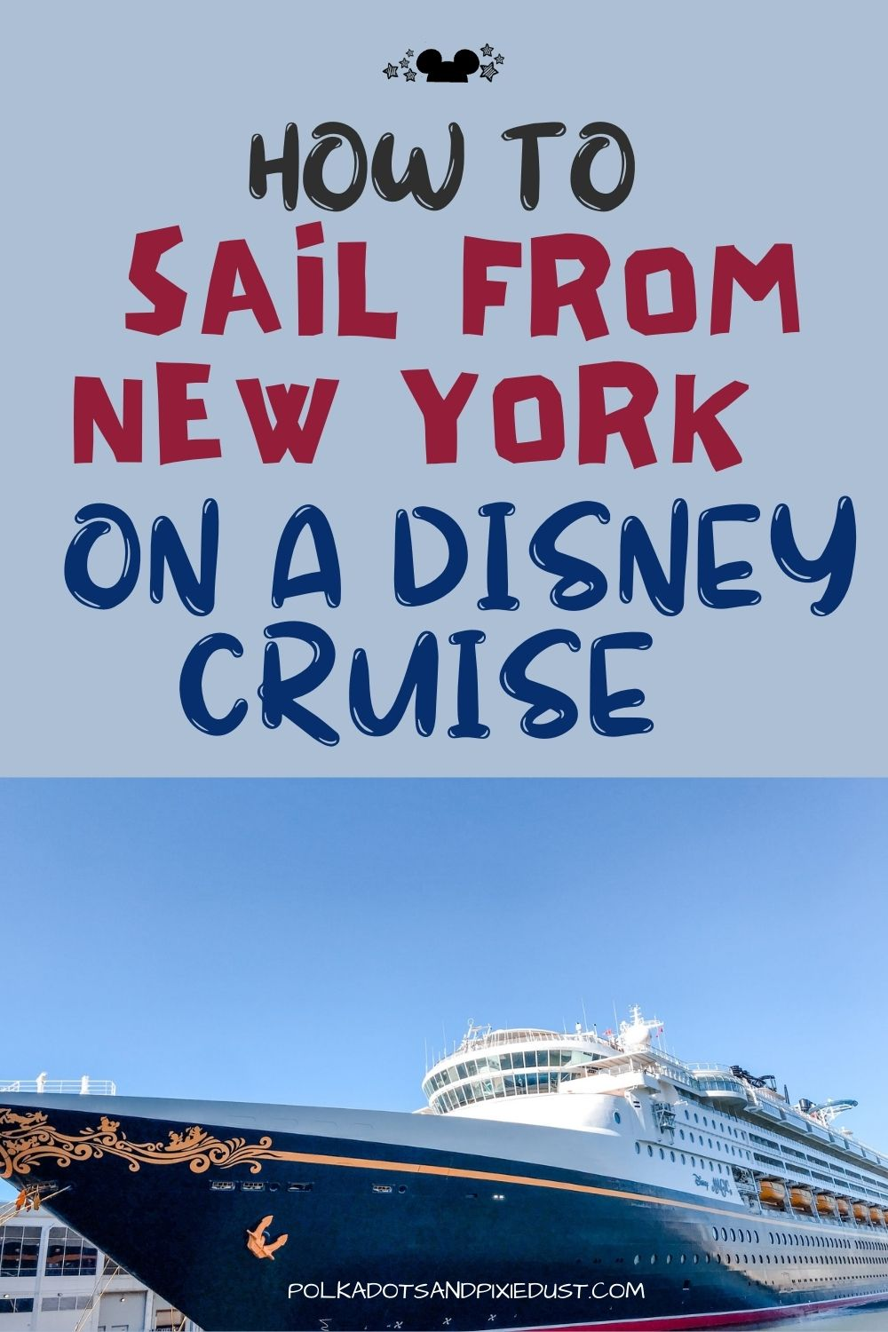 Disney Cruise Line Sailing from New York City on a Disney Cruise! All the details!